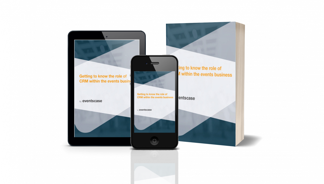 eventscase crm whitepaper ebook - Getting to know the role of CRM within the events business - Whitepaper