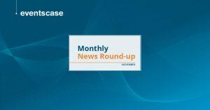 EventsCase Monthly News Round-Up - November