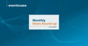 Monthly News Round-Up Eventscase