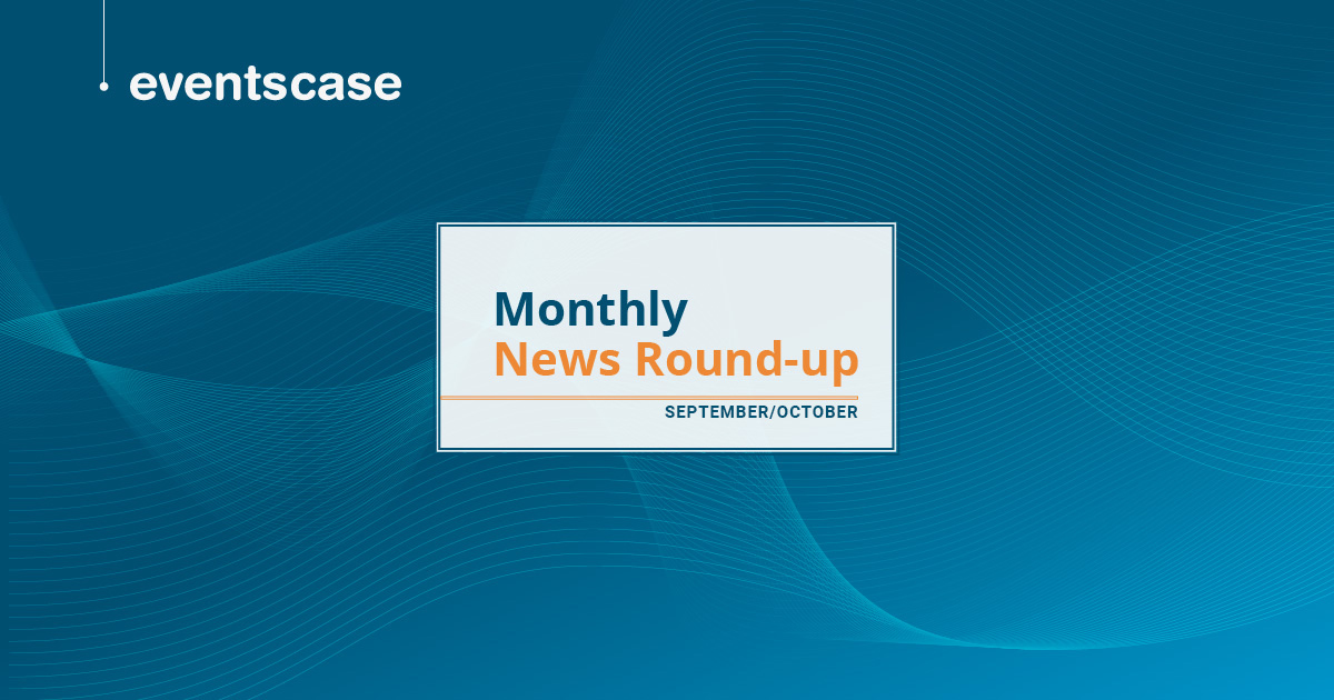 Monthly News Round-Up September/October Eventscase