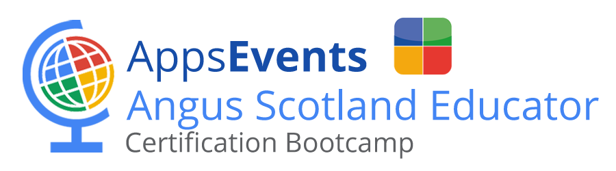 AppsEvents Angus Scotland Google Certified Educator Bootcamp