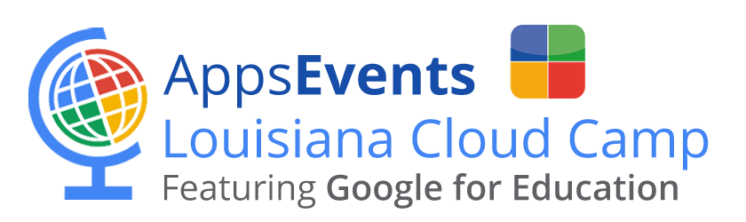 AppsEvents Louisiana Cloud Camp Featuring Google for Education